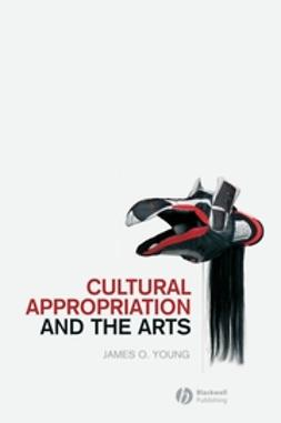 Young, James O. - Cultural Appropriation and the Arts, ebook