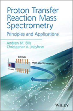 Ellis, Andrew M. - Proton Transfer Reaction Mass Spectrometry: Principles and Applications, e-kirja