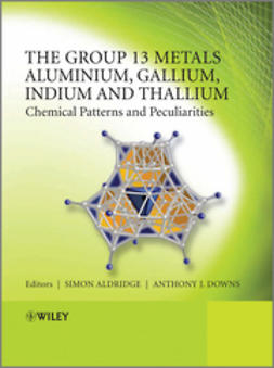 Aldridge, Simon - The Group 13 Metals Aluminium, Gallium, Indium and Thallium: Chemical Patterns and Peculiarities, ebook