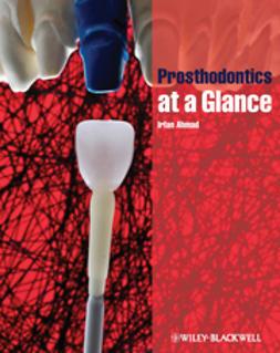 Ahmad, Irfan - Prosthodontics at a Glance, e-kirja