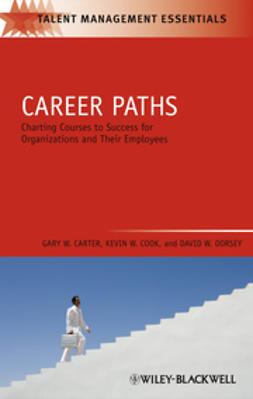 Carter, Gary W. - Career Paths: Charting Courses to Success for Organizations and Their Employees, e-bok