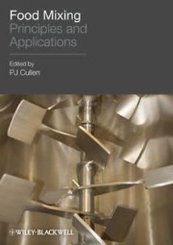 Cullen, P. J. - Food Mixing: Principles and Applications, e-bok
