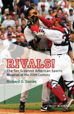 Davies, Richard O. - Rivals!: The Ten Greatest American Sports Rivalries of the 20th Century, ebook