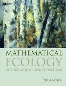Pastor, John - Mathematical Ecology of Populations and Ecosystems, ebook