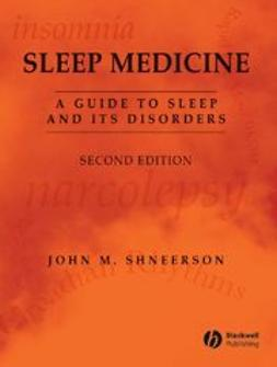 Shneerson, John M. - Sleep Medicine: A Guide to Sleep and its Disorders, ebook