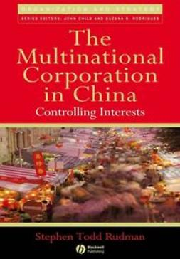 Rudman, Stephen Todd - The Multinational Corporation in China: Controlling Interests, ebook