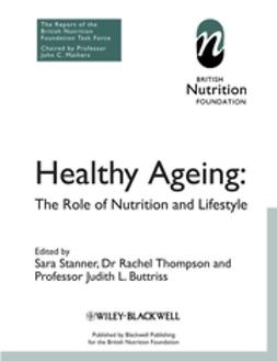 Buttriss, Judith L. - Healthy Ageing: The Role of Nutrition and Lifestyle, ebook