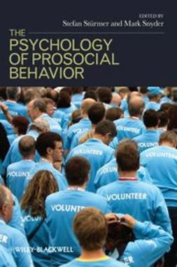 Stürmer, Stefan - The Psychology of Prosocial Behavior: Group Processes, Intergroup Relations, and Helping, ebook