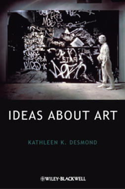 Desmond, Kathleen K. - Ideas About Art, ebook