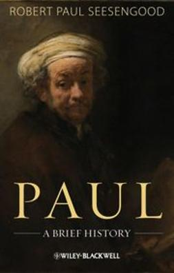 Seesengood, Robert Paul - Paul: A Brief History, e-bok
