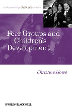 Howe, Christine - Peer Groups and Children's Development, e-kirja