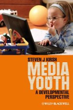 Kirsh, Steven J. - Media and Youth: A Developmental Perspective, ebook