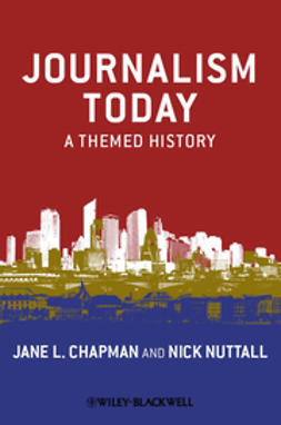 Chapman, Jane L. - Journalism Today: A Themed History, ebook