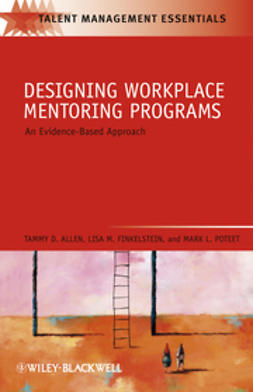 Allen, Tammy D. - Designing Workplace Mentoring Programs: An Evidence-Based Approach, ebook