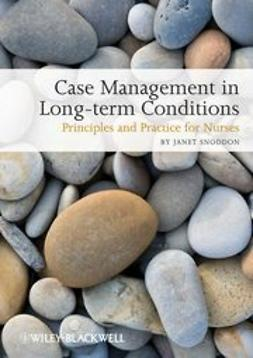 Snoddon, Janet - Case Management of Long Term Conditions: Principles and Practice for Nurses, ebook