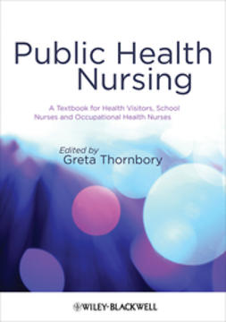 Thornbory, Greta - Public Health Nursing: A Textbook for Health Visitors, School Nurses and Occupational Health Nurses, e-bok