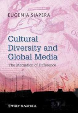Siapera, Eugenia - Cultural Diversity and Global Media: The Mediation of Difference, e-bok