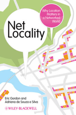 Gordon, Eric - Net Locality: Why Location Matters in a Networked World, ebook