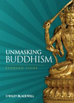 Faure, Bernard - Unmasking Buddhism, e-bok