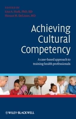 Hark, Lisa - Achieving Cultural Competency: A Case-Based Approach to Training Health Professionals, e-bok