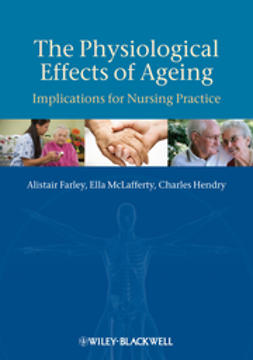Farley, Alistair - The Physiological Effects of Ageing, ebook