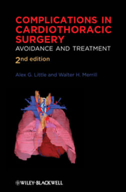 Little, Alex G. - Complications in Cardiothoracic Surgery: Avoidance and Treatment, ebook