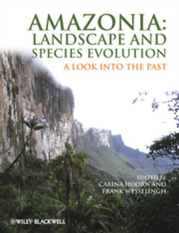 Hoorn, Carina - Amazonia, Landscape and Species Evolution: A Look into the Past, ebook
