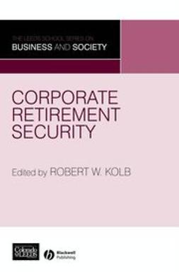 Kolb, Robert W. - Corporate Retirement Security: Social and Ethical Issues, ebook