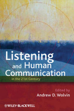 Wolvin, Andrew D. - Listening and Human Communication in the 21st Century, ebook