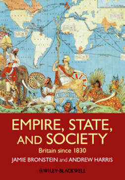 Bronstein, Jamie L. - Empire, State, and Society: Britain since 1830, ebook