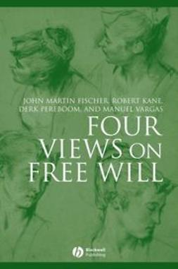 Fischer, John Martin - Four Views on Free Will, ebook