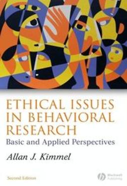 Kimmel, Allan J. - Ethical Issues in Behavioral Research: Basic and Applied Perspectives, ebook