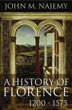 Najemy, John M. - A History of Florence 1200-1575, ebook