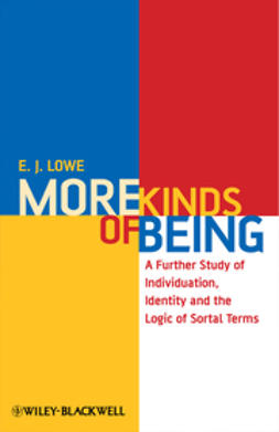 Lowe, E. J. - More Kinds of Being: A Further Study of Individuation, Identity, and the Logic of Sortal Terms, ebook