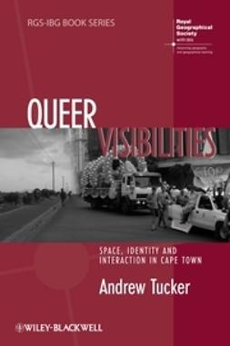 Tucker, Andrew - Queer Visibilities: Space, Identity and Interaction in Cape Town, e-bok