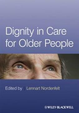 Nordenfelt, Lennart - Dignity in Care for Older People, ebook
