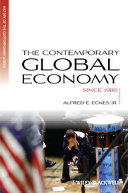 Eckes, Alfred E. - The Contemporary Global Economy: A History since 1980, ebook