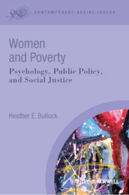 Bullock, Heather E. - Women and Poverty: Psychology, Public Policy, and Social Justice, e-bok