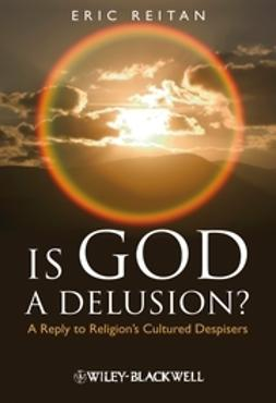Reitan, Eric - Is God A Delusion: A Reply to Religion's Cultured Despisers, e-bok