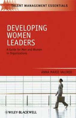 Valerio, Anna Marie - Developing Women Leaders: A Guide for Men and Women in Organizations, ebook