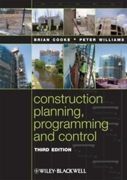 Cooke, Brian - Construction Planning, Programming and Control, ebook
