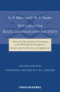 Baker, G. P. - Wittgenstein: Rules, Grammar and Necessity: Volume 2 of an Analytical Commentary on the Philosophical Investigations, Essays and Exegesis §§185-242, ebook