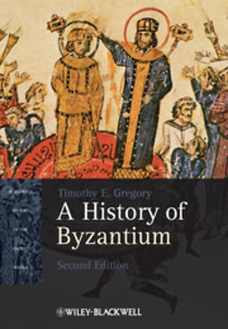 Gregory, Timothy E. - A History of Byzantium, ebook