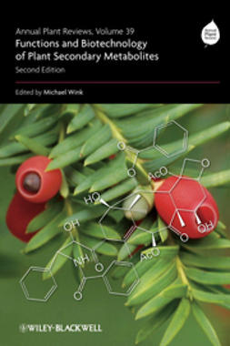 Wink, Michael - Annual Plant Reviews, Functions and Biotechnology of Plant Secondary Metabolites, ebook