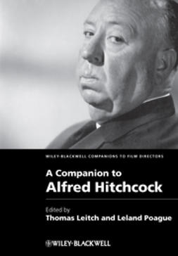 Leitch, Thomas - A Companion to Alfred Hitchcock, ebook