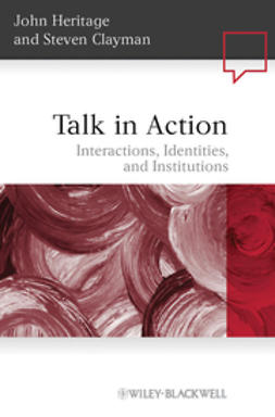 Heritage, John - Talk in Action: Interactions, Identities, and Institutions, e-kirja