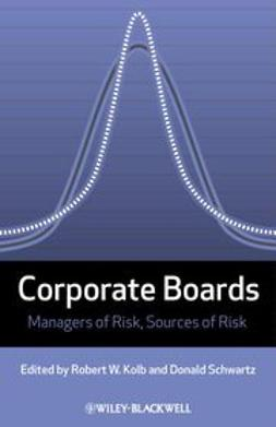 Kolb, Robert W. - Corporate Boards: Managers of Risk, Sources of Risk, ebook