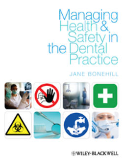Bonehill, Jane - Managing Health and Safety in the Dental Practice: A Practical Guide, ebook