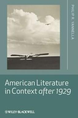 Yannella, Philip R. - American Literature in Context after 1929, e-kirja