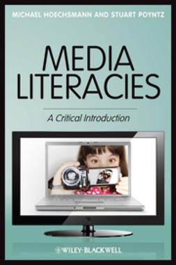 Hoechsmann, Michael - Media Literacies: A Critical Introduction, ebook